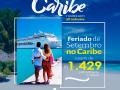 Cruzeiro pelo Caribe no feriado 07/09!